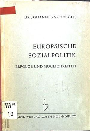 Europäische Sozialpolitik: Erfolge und Möglichkeiten.: Schregle, Johannes: