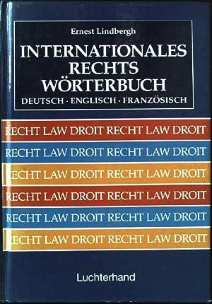 Internationales Rechtswörterbuch : [Deutsch, Englisch, Französisch].: Lindbergh, Ernest: