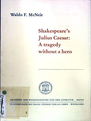 Shakespeare's Julius Caesar: A tragedy without a: McNeir, Waldo F.: