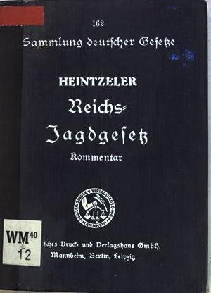 Das Reichsjagdgesetz vom 3. Juli 1934 und: Heintzeler, Wolfgang: