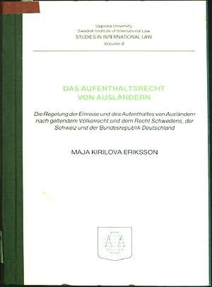 Das Aufenthaltsrecht von Ausländern: die Regelung der: Eriksson, Maja Kirilova: