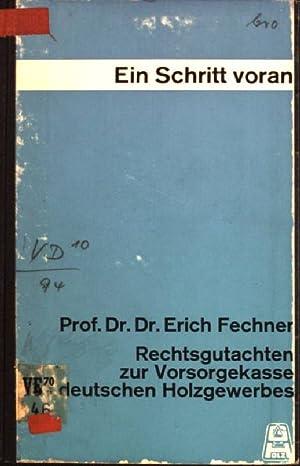 Ein Schritt voran: Rechtsgutachten zur Vorsorgekasse des deutschen Holzgewerbes: Fechner, Erich: