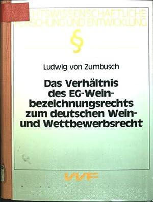 Das Verhältnis des EG-Weinbezeichnungsrechts zum deutschen Wein-: Zumbusch, Ludwig von: