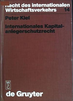 Internationales Kapitalanlegerschutzrecht: zum Anwendungsbereich kapitalanlegerschützender ...