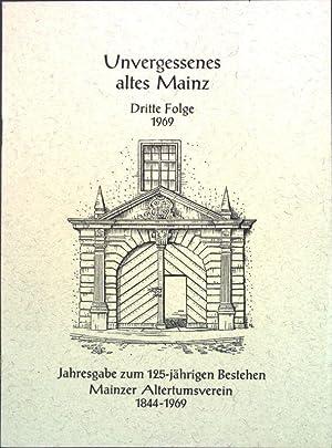 Unvergessenes altes Mainz; Dritte Folge. Jahresgabe zum: Leitermann, Heinz: