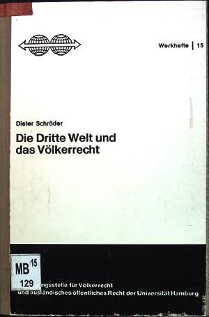 Die Dritte Welt und das Völkerrecht Forschungsstelle für Völkerrecht und ausländisches öffentliche ...