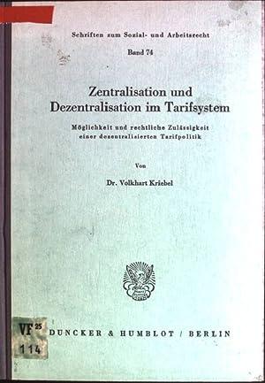 Zentralisation und Dezentralisation im Tarifsystem: Möglichkeit und: Kriebel, Volkhart: