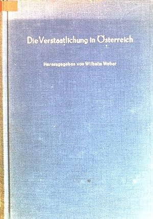 Die Verstaatlichung in Österreich: Weber, Wilhelm [Hrsg.],