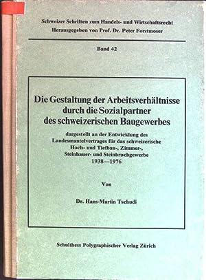 Die Gestaltung der Arbeitsverhältnisse durch die Sozialpartner: Tschudi, Hans Martin: