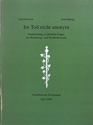 Im Tod nicht anonym: Handreichung zu aktuellen: Heinrich, Gerd:
