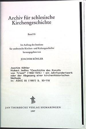 """Hubert Jedins """"Geschichte des Konzils von Trient"""": Köhler, Joachim:"""