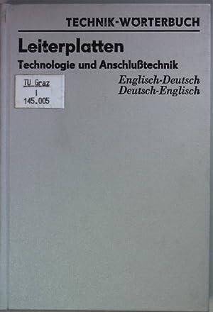 Leiterplatten: Technologie und Anschlußtechnik (Englisch-Deutsch/ Deutsch-Englisch). Technik-Wörterbuch;: Böhss, Günther: