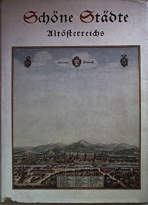 Schöne Städte Altösterreichs: eine Schau nach Kupferstichen: Außerer, Karl: