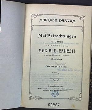 Mariale Parvum: Mai-Betrchtungen (2 Cyklen) entnnommen dem: Endler, Fr.: