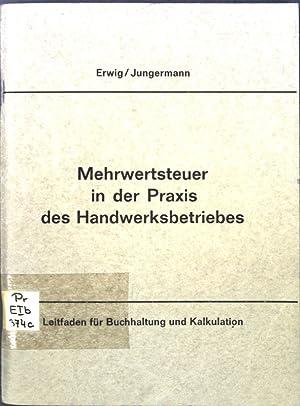 Mehrwertsteuer in der Praxis des Handwerksbetriebes: Leitfaden: Erwig, Wolfgang und