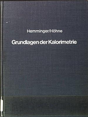 Grundlagen der Kalorimetrie.: Hemminger, Wolfgang und