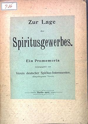 Zur Lage des Spiritusgewerbes: Ein Promemoria.