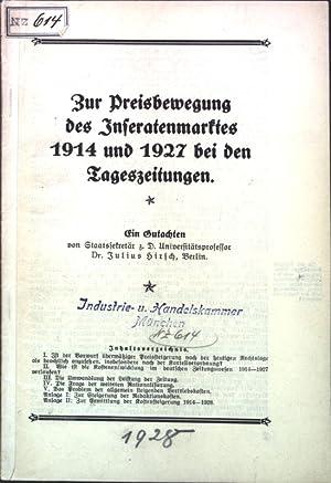 Zur Preisbewegung des Inseratenmarktes 1914 und 1927 bei den Tageszeitungen. Ein Gutachten.: Hirsch...