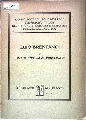 Lujo Brentano; Bio-bibliographische Beiträge zur Geschichte der Rechts- und Staatswissenschaften, ...