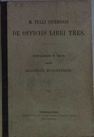 M. Tulli Ciceronis de Officiis Libri Tres.: Kornitzer, Aloisius:
