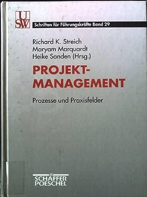 Projektmanagement : Prozesse und Praxisfelder. Schriften für: Streich, Richard K.
