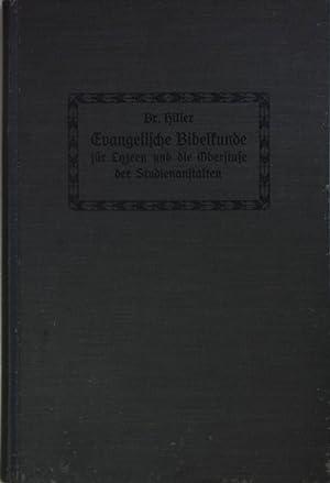 Evangelische Bibelkunde für Lyzeen und die Oberstufe der Studienanstalten.: Hiller, Bruno: