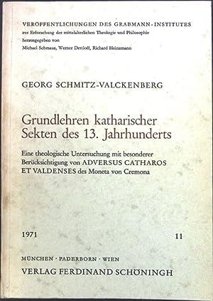 Grundlehren katharischer Sekten des 13. Jahrhunderts; Münchener: Schmitz-Valckenberg, Georg: