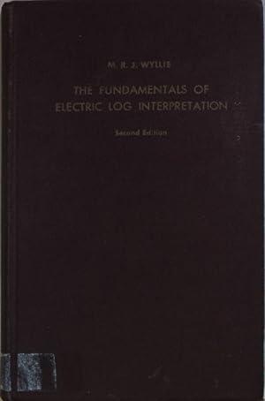 The Fundamentals of Electric Log Interpretation.: Wyllie, M.R.J.: