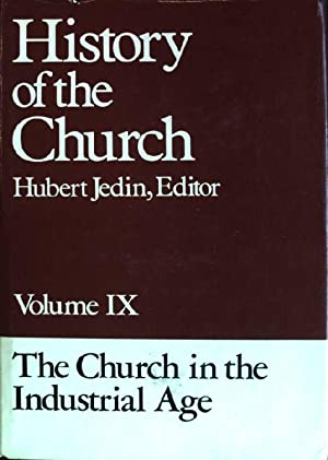 The church in the industrial age History: Jedin, Hubert [Ed.],