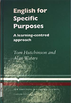 English For Specific Purposes: a learning-centred approach.: Hutchinson, Tom and