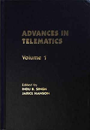 Advances in Telematics: Volume 1.: Singh, Indu B. and Jarice Hanson: