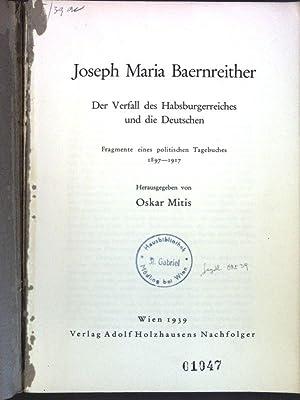 Der Verfall des Habsburgerreiches und die Deutschen: Fragmente eines politischen Tagebuches.: ...