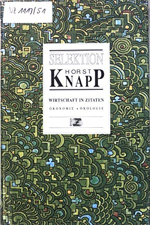 Selektion Horst Knapp; Wirtschaft in Zitaten: Ökonomie,
