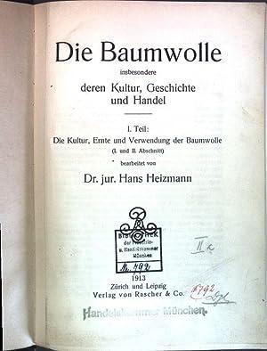 Die Baumwolle insbesondere deren Kultur, Geschichte und: Heizmann, Hans:
