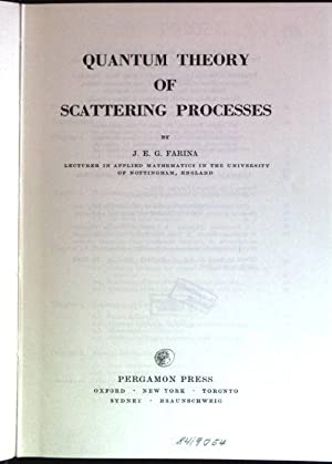 Quantum theory of scattering processes The International: Farina, J.E.G.: