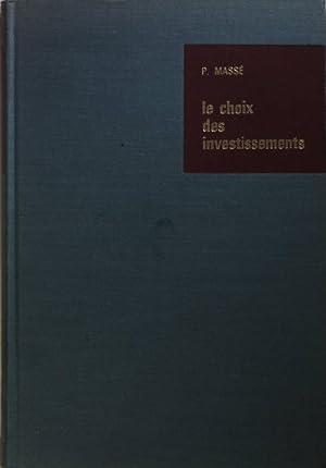 Le Choix des Investissements: Criteres et methodes.: Massé, Pierre: