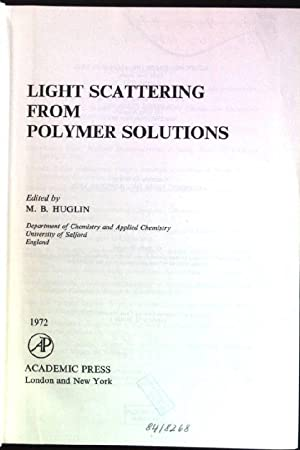 Light Scattering from Polymer Solutions Physical Chemistry;: Huglin, M.B.: