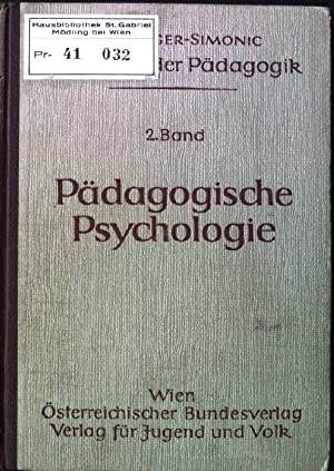 Pädagogische Psychologie. - Philosophischer Einführungsunterricht. - Handbuch der Pädagogik Zweiter...