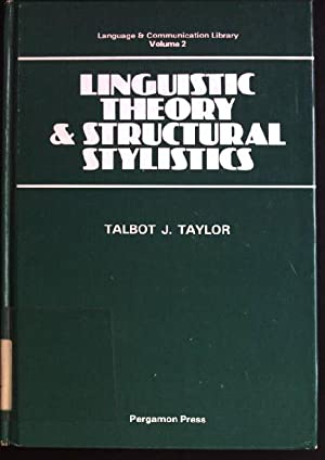 Linguistic Theory and Structural Stylistics Language and: Taylor, Talbot J.: