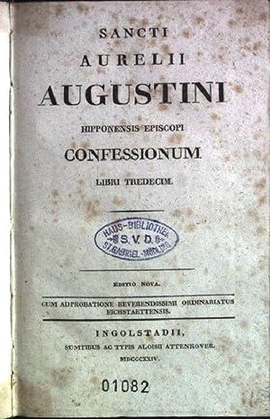 Sancti Aurelii Augustini hipponensis episcopi confessionum, libri