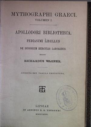 Mythographi Graeci: VOLUMEN I: Apollodori Bibliotheca. Pediasimi: Wagner, Richardus: