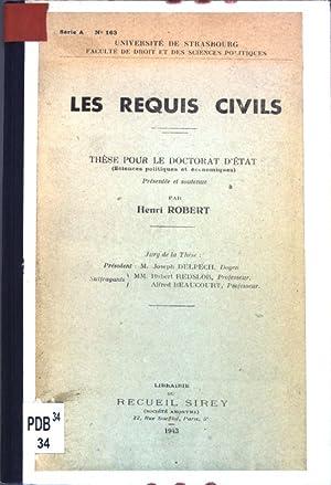 Les requis civils: thèse pur le doctorat d'état; Université de Strasbourg, série A, no. 163;: ...
