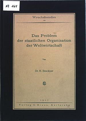 Das Problem der staatlichen Organisation der Weltwirtschaft; Wirtschaftsstudien, Band 10;: ...