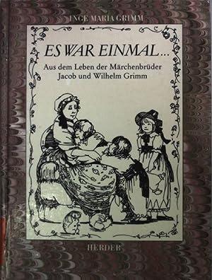 Es war einmal . : aus dem: Grimm, Inge Maria: