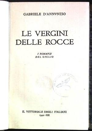 Le vergini delle rocce: i romanzi del: d'Annunzio, Gabriele: