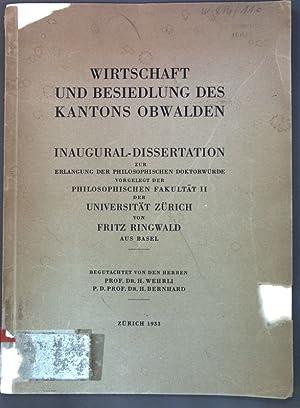 Wirtschaft und Besiedlung des Kantons Obwalden; Inaugural-Dissertation.: Ringwald, Fritz: