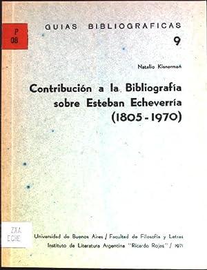 Contribucion a la bibliografia sobre Esteban Echeverria: Kisnerman, Natalio: