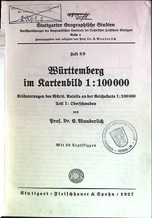 Württemberg im Kartenbild 1: 100 000; Erläuterngen: Wunderlich, E.:
