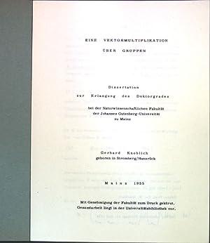 Eine Vektormultplikation über Gruppen; Dissertation;: Knoblich, Gerhard: