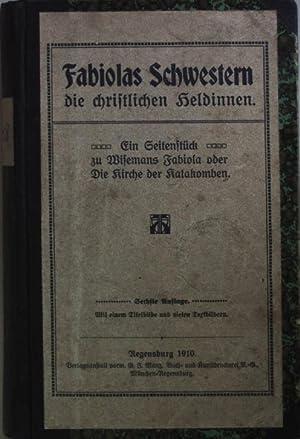 Fabiolas Schwestern, die christlichen Heldinnen. Ein Seitenstück
